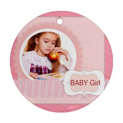 Baby Girl By Joely   Round Ornament (two Sides)   40uy0lt3bfg0   Www Artscow Com Back
