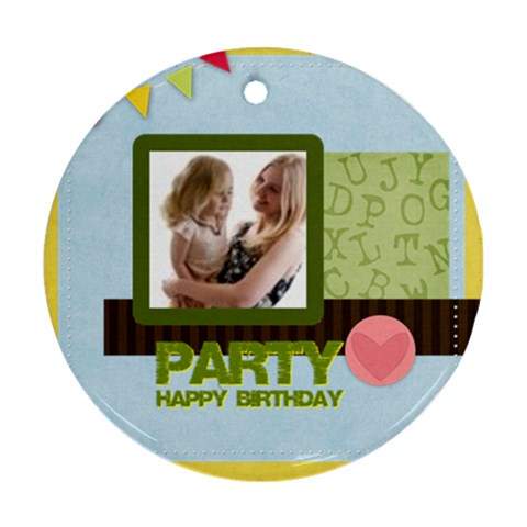 Birthday Party  By Joely   Ornament (round)   7m1ivbo14ads   Www Artscow Com Front