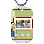 life is great - Dog Tag (One Side)