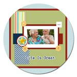 life is great - Magnet 5  (Round)