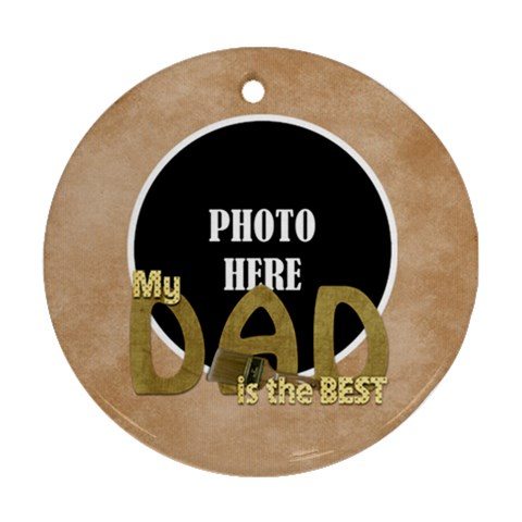 Dad Ornament 1 By Lisa Minor   Ornament (round)   Fv0r997eoej7   Www Artscow Com Front