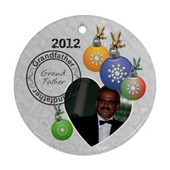 Grandfather 2012 Christmas Ornament By Lil    Round Ornament (two Sides)   Nf4i6c608wh9   Www Artscow Com Front