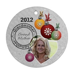 Grandmother 2012 Christmas Ornament By Lil    Round Ornament (two Sides)   Lvz5ujwxz08t   Www Artscow Com Front