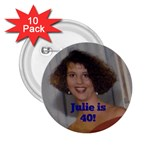 julie40 - 2.25  Button (10 pack)