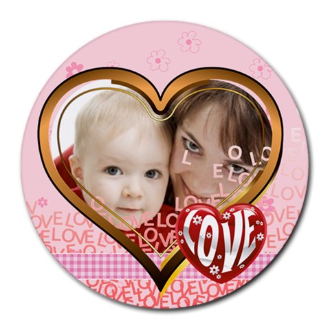 Love By Joely   Collage Round Mousepad   Zpdtdrmtjluy   Www Artscow Com 8 x8 Round Mousepad - 1