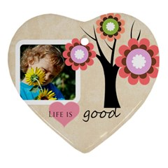 Good Life By Jacob   Heart Ornament (two Sides)   0rschdny7gq9   Www Artscow Com Front