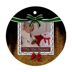 Tis The Season Round Ornament (2 Sides) By Lil    Round Ornament (two Sides)   8ih3bdz6zze1   Www Artscow Com Back