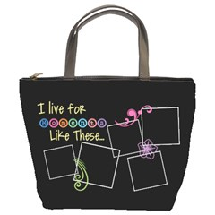 I Live For Moments Like These  By Digitalkeepsakes   Bucket Bag   M1egqo8n6wug   Www Artscow Com Front