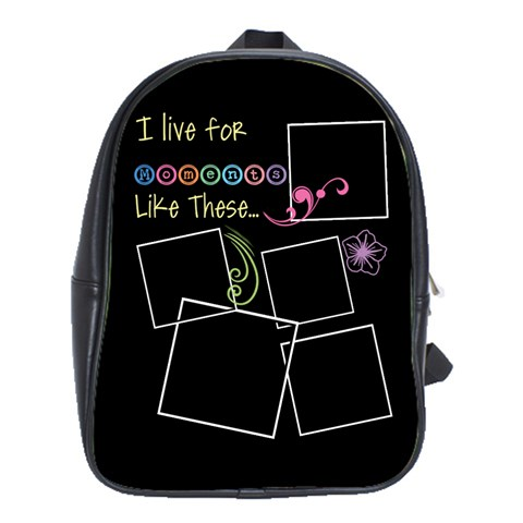 I Live For Moments Like These  By Digitalkeepsakes   School Bag (large)   Dfu9795jy0ql   Www Artscow Com Front