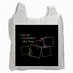 I Live For Moments Like These  By Digitalkeepsakes   Recycle Bag (two Side)   H9dm3zrzv0gd   Www Artscow Com Front