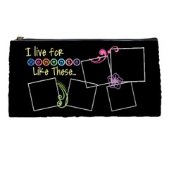 I Live For Moments Like These  By Digitalkeepsakes   Pencil Case   Ublqemgzwrl2   Www Artscow Com Front