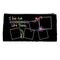 I Live For Moments Like These  By Digitalkeepsakes   Pencil Case   Ublqemgzwrl2   Www Artscow Com Back