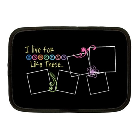 I Live For Moments Like These  By Digitalkeepsakes   Netbook Case (medium)   Cca1nh9sdh58   Www Artscow Com Front