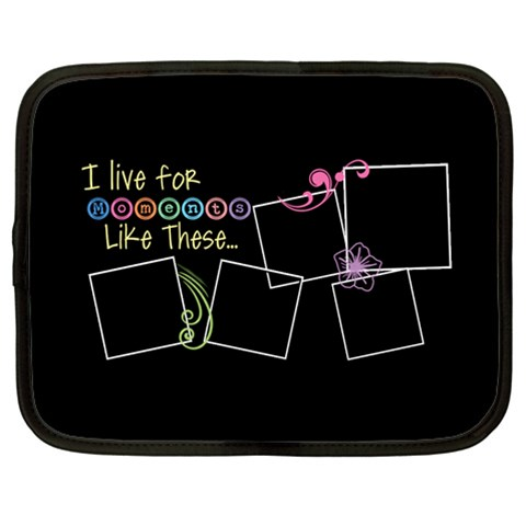 I Live For Moments Like These  By Digitalkeepsakes   Netbook Case (large)   Cihtkfja6qwn   Www Artscow Com Front