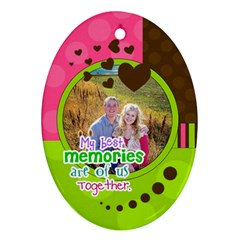 My Best Memories   Ornament By Digitalkeepsakes   Oval Ornament (two Sides)   2yq94msoq4vi   Www Artscow Com Front