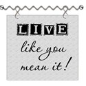 Live Like You Mean It Word Art