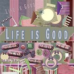 Life is good- Mega kit!! Free this week