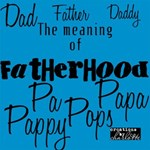 Word Art: The Meaning of Fatherhood