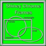 Shiney Chrome Frames