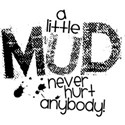 a little mud